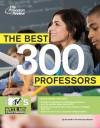 The Best 300 Professors: From the #1 Professor Rating Site, RateMyProfessors.com - Princeton Review, Princeton Review