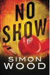No Show - Simon Wood
