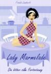 Lady Marmelade (2) die bitter süße Forsetung - Frieda Lamberti