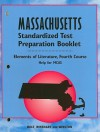 Holt Massachusetts Standardized Test Preparation Booklet: Elements of Literature, Fourth Course: Help Fo MCAS - Holt Rinehart