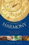 An Illusion of Harmony: Science And Religion in Islam - Taner Edis