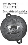 Beyond the Mountains - Kenneth Rexroth