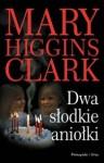 Dwa słodkie aniołki - Mary Higgins Clark