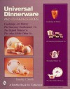 Universal Dinnerware: And Its Predecessors (Schiffer Book for Collectors) - Tim Smith, Timothy J. Smith
