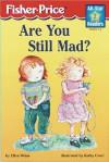 Are You Still Mad? - Ellen Weiss, Elenor Fremont