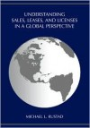 Understanding Sales, Leases, and Licenses in a Global Perspective - Michael L. Rustad