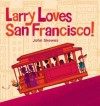 Larry Loves San Francisco! - John Skewes