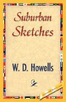 Suburban Sketches - William Dean Howells