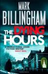 The Dying Hours (Tom Thorne, #11) - Mark Billingham