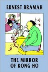 The Mirror of Kong Ho - Ernest Bramah