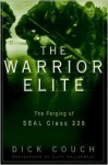 The Warrior Elite : The Forging of Seal Class 228 - Dick Couch, Cliff Hollenbeck