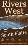 The South Platte (Rivers West) - Jory Sherman