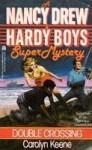 Double Crossing (Nancy Drew and the Hardy Boys: Super Mystery, #1) - Carolyn Keene