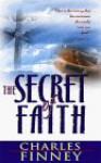 The Secret of Faith - Charles Grandison Finney