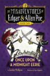 Once Upon a Midnight Eerie: The Misadventures of Edgar & Allan Poe, Book Two - Gordon McAlpine, Sam Zuppardi