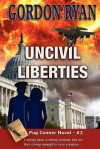 Uncivil Liberties - Gordon Ryan