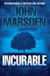 Incurable (The Ellie Chronicles #2) - John Marsden