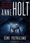 Ósme przykazanie - Anne Holt, Iwona Zimnicka