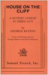 House On The Cliff: A Mystery Comedy In Three Acts - George Batson