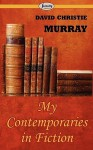 My Contemporaries in Fiction - David Murray