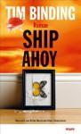 Ship Ahoy - Tim Binding