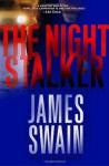 The Night Stalker: A Novel - James Swain