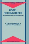 Hegel Reconsidered: Beyond Metaphysics and the Authoritarian State - H. Tristram Engelhardt Jr., Terry P. Pinkard