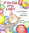 If You Give a Pig a Party - Laura Joffe Numeroff, Felicia Bond