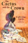 The Cactus and the Crown - Catherine Gavin