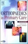 Orthopedics in Primary Care - Andrew J. Carr, William Hamilton