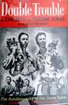 Double Trouble: The Autobiography of the Jones Twins Cameramen-Correspondents - Charles Jones, Eugene Simons Jones, Dale Kramer
