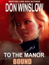 To The Manor Bound - Don Winslow
