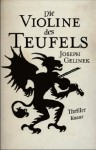 Die Violine Des Teufels Thriller - Joseph Gelinek, Alice Jakubeit