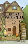 Life in a Watermill: A 3-Dimensional Carousel Book - Tango Books, Tim Hutchinson, Tango Books
