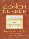 The Conch Bearer (Audio) - Chitra Banerjee Divakaruni, Alan Cumming
