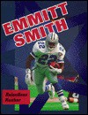 Emmitt Smith: Relentless Rusher - Stew Thornley