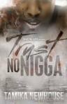Trust No Nigga - Tamika Newhouse