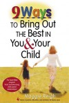 9 Ways to Bring Out the Best in You & Your Child - Maggie Reigh