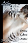 Like a Chill Down Your Spine: Erotic Ghost Stories - Trish DeVene, Angela Goldsberry, T.C. Mill, Annabeth Leong, Kimber Vale, David Hubbard, Cristofer Darius Arthur, Artemis Savory