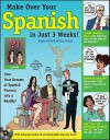 Make Over Your Spanish in Just 3 Weeks!: Turn Your Dreams of Spanish Fluency Into a Reality! [With CD (Audio)] - Aimee Godard, Luc Nisset