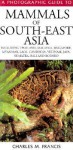 A Photographic Guide to Mammals of South-East Asia: Including Thailand, Malaysia, Singapore, Myanmar, Laos, Vietnam, Cambodia, Java, Sumatra, Bali and Borneo - Charles M. Francis