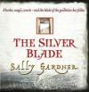 Silver Blade - Sally Gardner, Janet Suzman