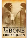 To The Bone - Erin O'Quinn