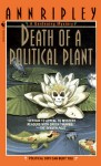 Death of a Political Plant - Ann Ripley