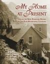 My Home At Present - Mark A. Vendl, Duane A. Smith, Karen A. Vendl