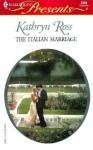 The Italian Marriage (Foreign Affairs) (Harlequin Presents, No. 2346) - Kathryn Ross