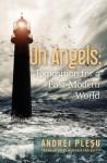 On Angels: Exposition for a Post-Modern World - Andrei Pleșu, Alistair Ian Blyth