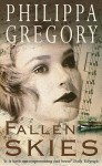 Fallen Skies - Philippa Gregory
