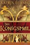 Das Königsmal - Katrin Burseg