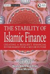 The Stability of Islamic Finance: Creating a Resilient Financial Environment for a Secure Future - Hossein Askari, Abbas Mirakhor, Noureddine Krichenne